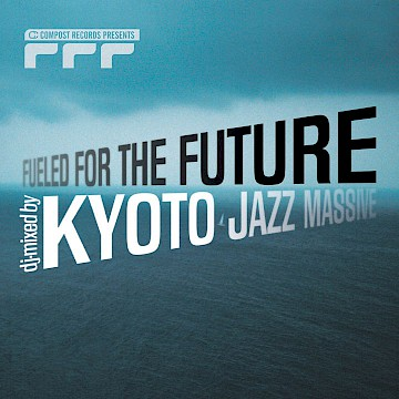 V.A. · Fueled For The Future: Kyoto Jazz Massive