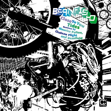 Beanfield · Close To You/Tides · Remixes by Maurice Fulton, Chateau Flight and Beanfield